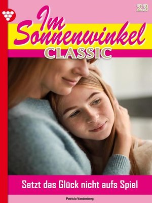 cover image of Im Sonnenwinkel Classic 23 – Familienroman