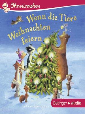 cover image of OHRWÜRMCHEN Wenn die Tiere Weihnachten feiern und andere Geschichten