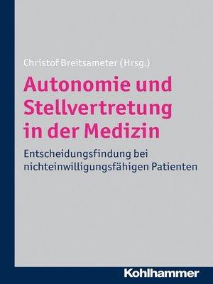 cover image of Autonomie und Stellvertretung in der Medizin