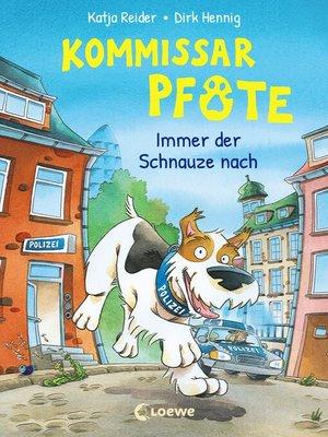 cover image of Kommissar Pfote (Band 1)--Immer der Schnauze nach