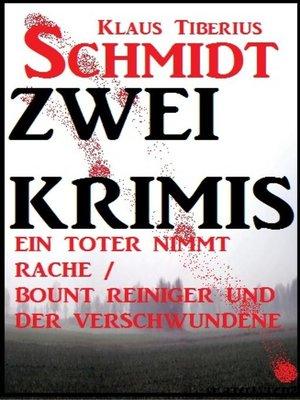 cover image of Zwei Klaus Tiberius Schmidt Krimis