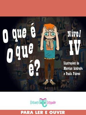 cover image of O que é, o que é? Nível IV