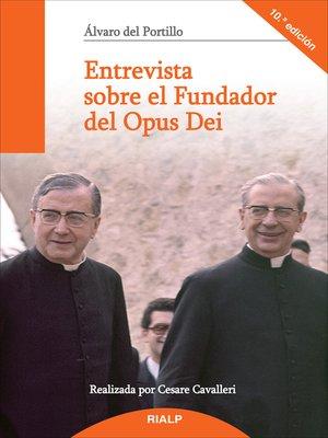 cover image of Entrevista sobre el Fundador del Opus Dei