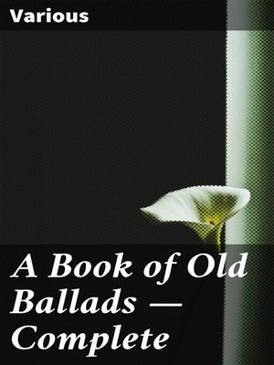 cover image of A Book of Old Ballads — Complete