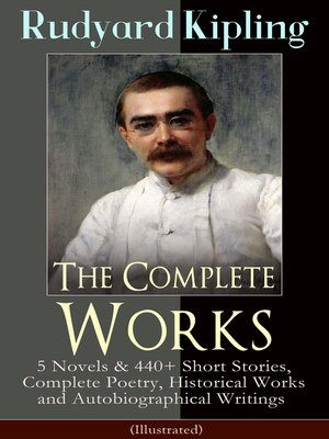 cover image of The Complete Works of Rudyard Kipling (Illustrated)