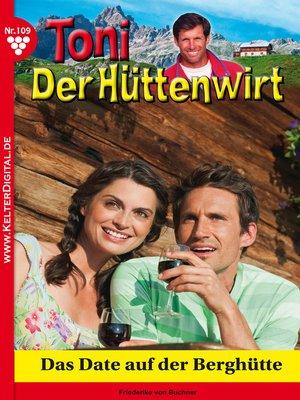 cover image of Toni der Hüttenwirt 109 – Heimatroman