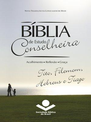 cover image of Bíblia de Estudo Conselheira – Tito, Filemom, Hebreus e Tiago