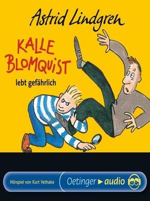 cover image of Kalle Blomquist lebt gefährlich