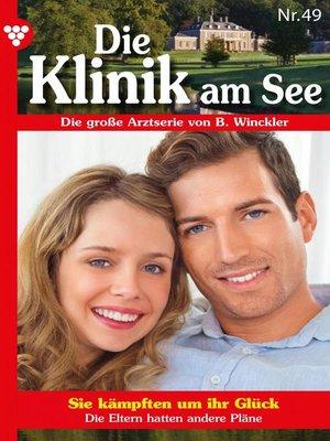 cover image of Die Klinik am See 49 – Arztroman