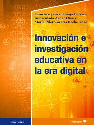 cover image of Innovación e investigación educativa en la era digital