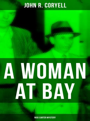 cover image of A WOMAN AT BAY (Nick Carter Mystery)