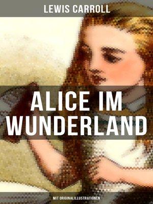 cover image of Alice im Wunderland (Mit Originalillustrationen)