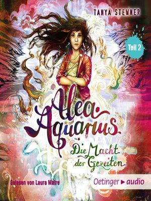 cover image of Alea Aquarius 4. Die Macht der Gezeiten -Teil 2