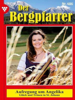 cover image of Der Bergpfarrer (ab 375) 486 – Heimatroman