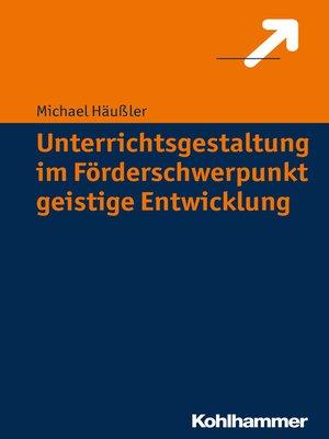 cover image of Unterrichtsgestaltung im Förderschwerpunkt geistige Entwicklung