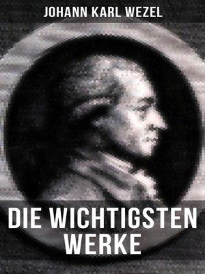 cover image of Die wichtigsten Werke von Johann Karl Wezel