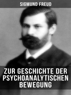 cover image of Zur Geschichte der psychoanalytischen Bewegung