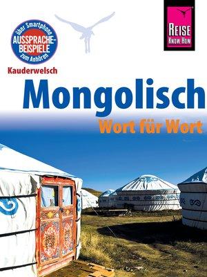 cover image of Reise Know-How Sprachführer Mongolisch--Wort für Wort