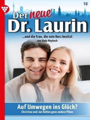 cover image of Der neue Dr. Laurin 18 – Arztroman