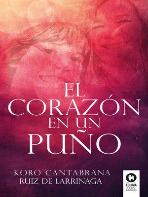cover image of El corazón en un puño