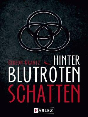 cover image of Hinter blutroten Schatten