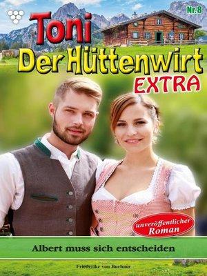 cover image of Toni der Hüttenwirt Extra 8 – Heimatroman