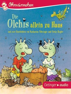 cover image of OHRWÜRMCHEN Die Olchis allein zu Haus