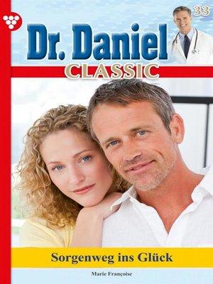 cover image of Dr. Daniel Classic 33 – Arztroman