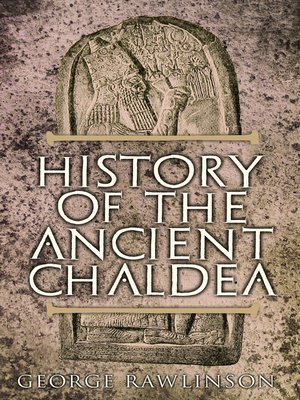 cover image of History of the Ancient Chaldea