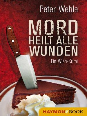 cover image of Mord heilt alle Wunden