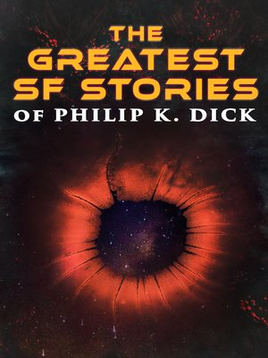 cover image of The Greatest SF Stories of Philip K. Dick