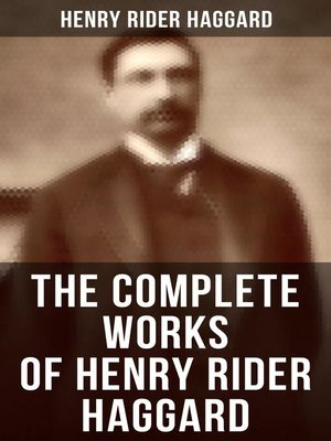 cover image of The Complete Works of Henry Rider Haggard