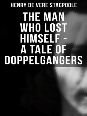 cover image of The Man Who Lost Himself--A Tale of Doppelgangers