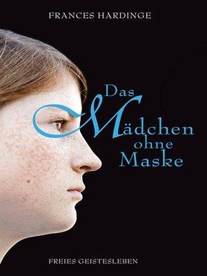 cover image of Das Mädchen ohne Maske