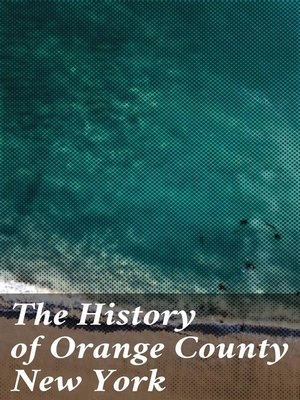 cover image of The History of Orange County New York