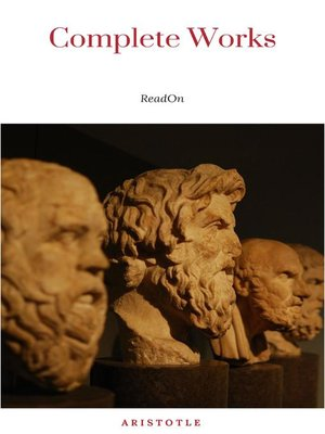cover image of The Works of Aristotle the Famous Philosopher Containing his Complete Masterpiece and Family Physician; his Experienced Midwife, his Book of Problems and his Remarks on Physiognomy