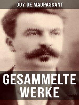 cover image of Gesammelte Werke von Guy de Maupassant