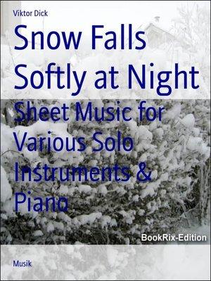 cover image of Snow Falls Softly at Night
