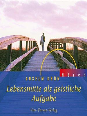 cover image of Lebensmitte als geistliche Aufgabe