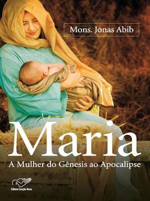 cover image of Maria, a Mulher do Gênesis ao Apocalipse
