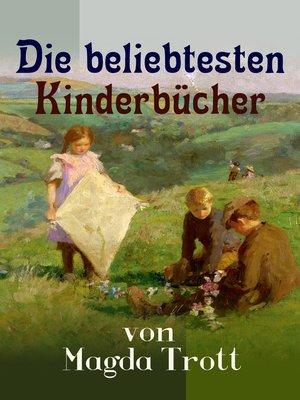 cover image of Die beliebtesten Kinderbücher von Magda Trott