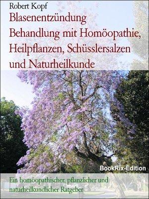 cover image of Blasenentzündung    Behandlung mit Homöopathie, Heilpflanzen, Schüsslersalzen und Naturheilkunde