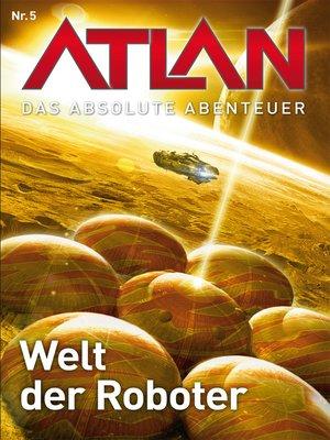 cover image of Atlan--Das absolute Abenteuer 5