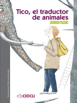 cover image of Tico, el traductor de animales