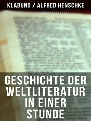 cover image of Geschichte der Weltliteratur in einer Stunde
