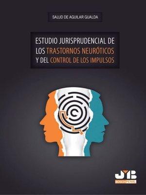 cover image of Estudio jurisprudencial de los trastornos neuróticos y del control de los impulsos