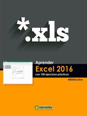 cover image of Aprender Excel 2016 con 100 ejercicios prácticos