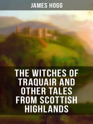 cover image of The Witches of Traquair and Other Tales from Scottish Highlands