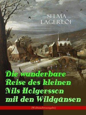 cover image of Die wunderbare Reise des kleinen Nils Holgersson mit den Wildgänsen (Weihnachtsausgabe)