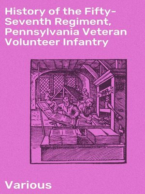cover image of History of the Fifty-Seventh Regiment, Pennsylvania Veteran Volunteer Infantry